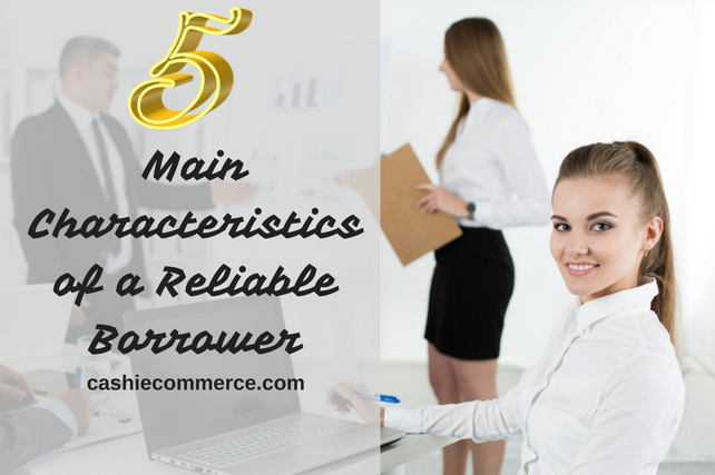 Main Characteristics of a Reliable Borrower