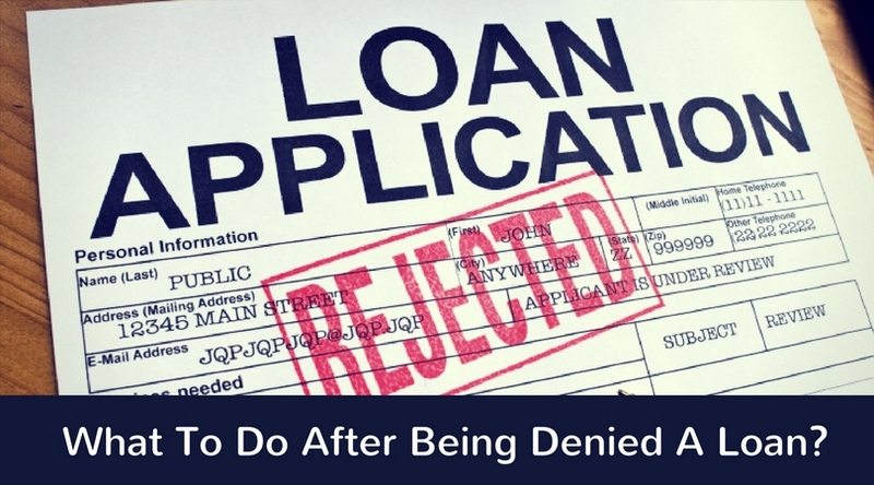 What To Do After Being Denied A Loan_